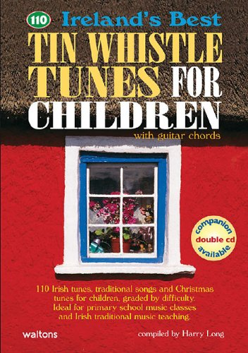 110 Ireland's Best Tin Whistle Tunes for Children: With Guitar Chords