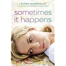 Sometimes It Happens (English Edition)