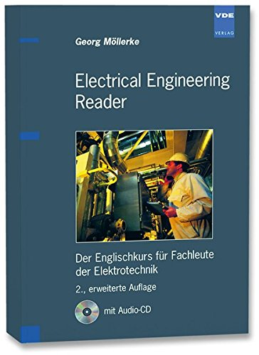 Electrical Engineering Reader: Der Englischkurs für Fachleute der Elektrotechnik - The English Course for Professionals in the Field of Electrical Engineering