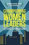 Championing Women Leaders: Beyond Sponsorship by Shaheena Janjuha-Jivraj (2015-11-04)