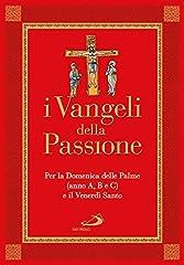 Idea Regalo - I Vangeli della Passione. Per la domenica delle Palme (anno A, B e C) e il Venerdì santo