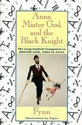 Anna, Mister God, and the Black Knight by Fynn (1991-05-01)