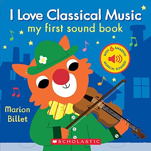 I Love Classical Music: My First Sound Book (Cartwheel Board Books)
