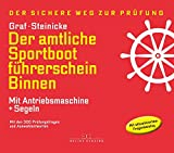 Der amtliche Sportbootführerschein Binnen - Mit Antriebsmaschine und Segeln: Mit den Prüfungsfragen und Antworten