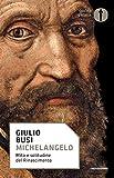 Michelangelo: Mito e solitudine del Rinascimento