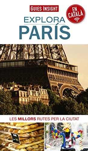 Explora París: Les millors rutes per la ciutat (Guies insight) por Sense Autor