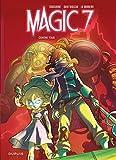 Magic 7 - Tome 2 - Contre tous !