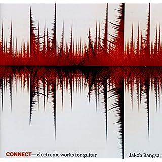 Connect [Jakob Bangsø] [Dacapo: 8.226597]