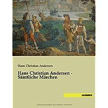 Hans Christian Andersen - Saemtliche Maerchen