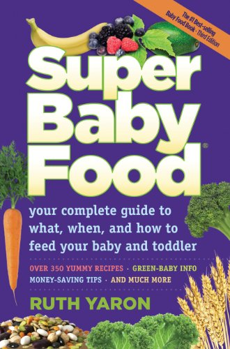 super-baby-food-absolutely-everything-you-should-know-about-feeding-your-baby-and-toddler-during-the