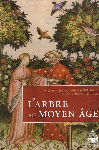 L'arbre au Moyen Age par Valérie Fasseur, Danièle James-Raoul, Jean-René Valette