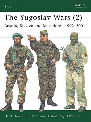 The Yugoslav Wars (2): Bosnia, Kosovo and Macedonia 1992 - 2001 (Elite, Band 146)