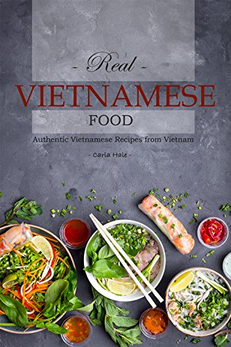 Real Vietnamese Food: Authentic Vietnamese Recipes from Vietnam (English Edition)