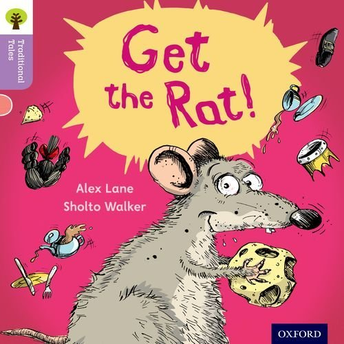 Oxford Reading Tree Traditional Tales: Level 1+: Get the Rat! (Ort Traditional Tales) by Alex Lane (2011-09-08)