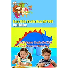 Easy Kids Crafts that ANYONE Can Make: Fun Activities to Do With Your Kids - DIY Kids Crafts and Games (English Edition)