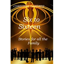 Six to Sixteen: Stories for all the Family