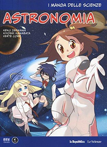 Astronomia. I manga delle scienze: 6