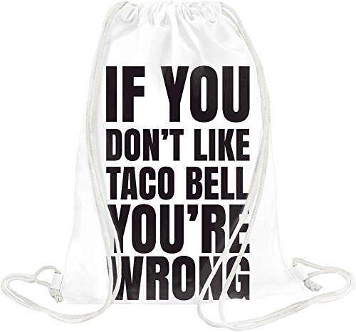 if-you-dont-like-taco-bell-youre-wrong-slogan-drawstring-bag