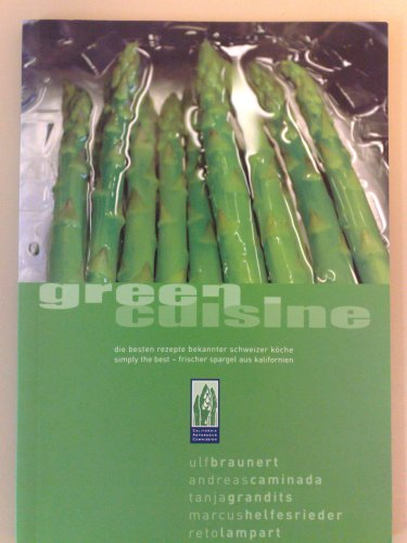 green cuisine (die besten rezepte bekannter schweizer kche - simply the best - frischer spargel aus kalifornien)