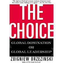 The Choice: Global Domination or Global Leadership (English Edition)