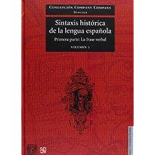 Sintaxis Historica de La Lengua Espanola Volumes 1&2: Primera Parte: La Frase Verbal (Lengua Y Estudios Literarios)