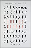 The Go Getter: The Story That Tells You How to be One