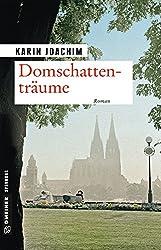 Domschattenträume: Roman (Zeitgeschichtliche Kriminalromane im GMEINER-Verlag)