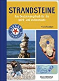 Strandsteine: Das Bestimmungsbuch für die Nord- und Ostseeküste (STRAND-Detektive)
