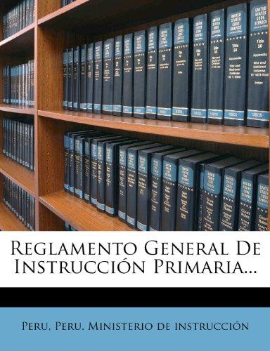 Reglamento General De Instrucción Primaria...
