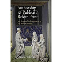 [(Authorship and Publicity Before Print : Jean Gerson and the Transformation of Late Medieval Learning)] [By (author) Daniel Hobbins] published on (June, 2009)