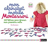 Mon alphabet mobile Montessori - lettres mobiles 3/6 ans...