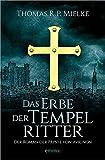 Das Erbe der Tempelritter: Der Roman der Päpste von Avignon - Thomas R.P. Mielke