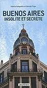 Buenos Aires insolite et secrète par Sampedro