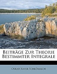 Beiträge Zur Theorie Bestimmter Integrale