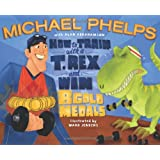 How to Train with a T. Rex and Win 8 Gold Medals