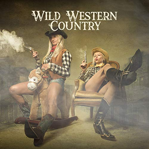 Wild Western Country: Cowboy, Instrumental Music, Easy Listening, Wild West Country Music