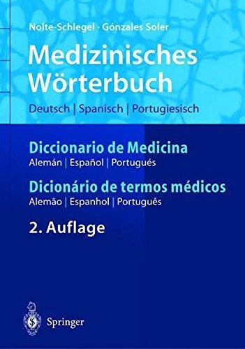 Medizinisches Worterbuch/Diccionario de Medicina/Dicionerio de Termos Medicos: Deutsch Spanisch Portugiesisch/Espanol Aleman Portugues/Portugues Alemao Espanhol (Springer-Wvrterbuch)