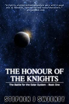 The Honour of the Knights (First Edition) (The Battle for the Solar System) (The Battle for the Solar System Series Book 0) (English Edition) par [Sweeney, Stephen]