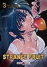 Strange fruit, tome 3 par Asada