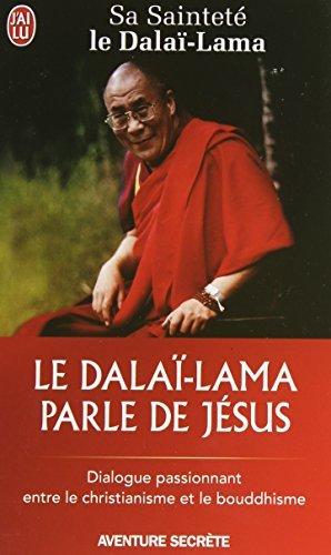 Le Dala??-Lama parle de J??sus : Une perspective bouddhiste sur les enseignements de J??sus by Dala??-Lama (2008-11-04)