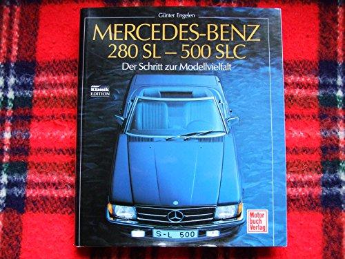Preisvergleich Produktbild Mercedes-Benz 280 SL - 500 SLC: Der Schritt zur Modellvielfalt