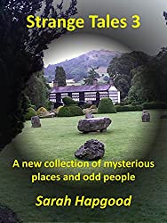 Strange Tales 3: A new collection of mysterious places and odd people
