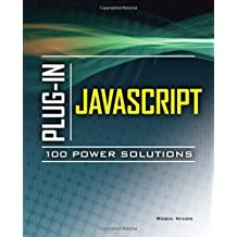 Plug-In JavaScript 100 Power Solutions 1st edition by Nixon, Robin (2010) Paperback