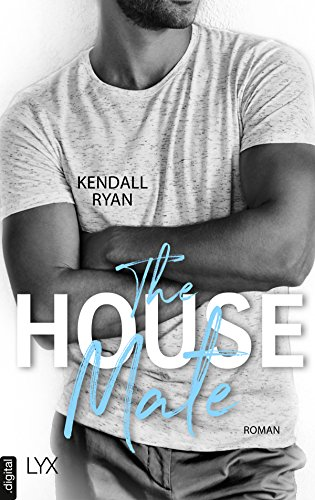 The House Mate von [Ryan, Kendall]
