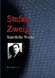 Stefan Zweig: Sämtliche Werke: Gesamtausgabe