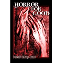 Horror For Good: A Charitable Anthology: Volume 1