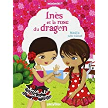 Minimiki - Inès et la rose du dragon - Tome 5