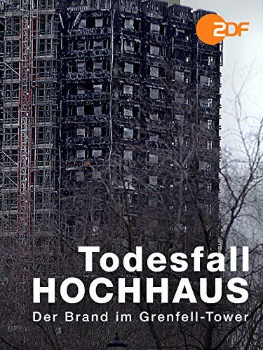 Todesfalle Hochhaus - Der Brand im Grenfell-Tower