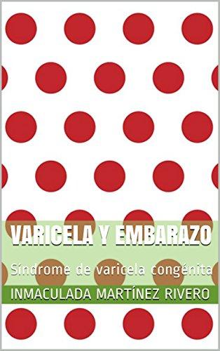 Varicela y embarazo: Síndrome de varicela congénita