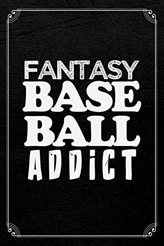 Fantasy Baseball Addict: Fantasy Baseball Journal Blank Lined Notebook -
